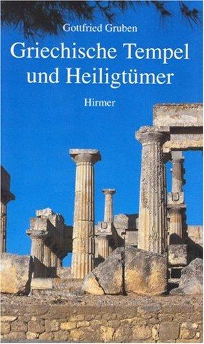 Die Heiligtümer und Tempel der Griechen Gebundenes Buch – 31. Dezember 2001 Gottfried Gruben Max Hirmer Albert Hirmer 3777484601