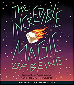 The Incredible Magic of Being [Audiobook,CD,Unabridged]