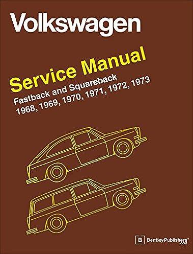 volkswagen fastback and squareback type 3 service manual 1968 rh amazon com 1968 VW Transporter 2013 VW Jetta TDI Service Manual