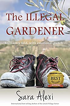 The Illegal Gardener (The Greek Village Collection Book 1) by [Alexi, Sara]