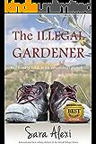 The Illegal Gardener (The Greek Village Collection Book 1)