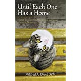 Until Each One Has a Home: Heartfelt Stories from Dunroamin' Stray and Rescue, a Canadian Pet Rescue