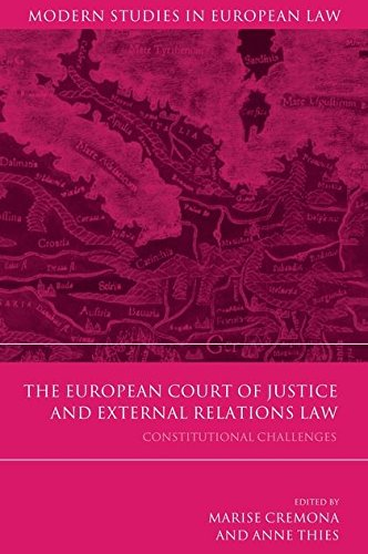 The European Court of Justice and External Relations Law: Constitutional Challenges (Modern Studies in European Law)