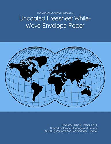 The 2020-2025 World Outlook for Uncoated Freesheet White-Wove Envelope Paper