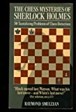 The Chess Mysteries of Sherlock Holmes, Raymond Smullyan, 0394737571
