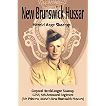 New Brunswick Hussar: Corporal Harold Jorgen Skaarup, G753, 5th Armored Regiment (8th Princess Louise's New Brunswick Hussars)