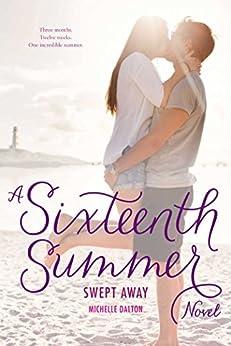 Swept Away (Sixteenth Summer) by [Dalton, Michelle]