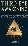 Third Eye Awakening: A Complete Guide to Awakening