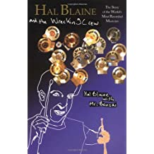 Hal Blaine and the Wrecking Crew: The Story of the World's Most Recorded Musician