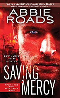 Saving Mercy (Fatal Truth Book 1) by [Roads, Abbie]