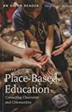 Place-Based Education: Connecting Classrooms and Communities (Nature Literacy Series, Vol. 4)