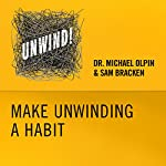 24: Make Unwinding a Habit | Michael Olpin,Sam Bracken