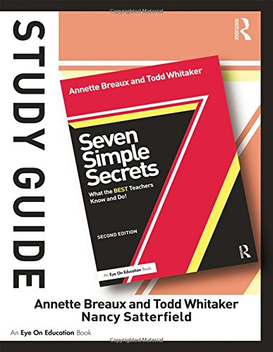 Study Guide, Seven Simple Secrets: What the BEST Teachers Know and Do!