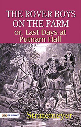 The Rover Boys on the Farm or Last Days at Putnam Hall