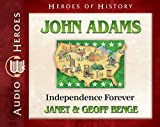 John Adams Audiobook: Independence Forever (Heroes of History)