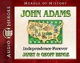 John Adams Audiobook: Independence Forever (Heroes of History)