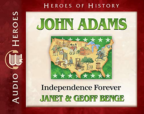 John Adams Audiobook: Independence Forever (Heroes of History) by Emerald Books