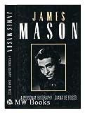 James Mason: A Personal Biography