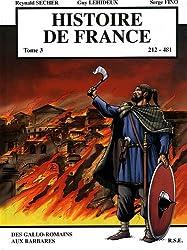 Histoire de France  T3 Des Gallo-Romains aux Barbares