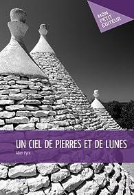 Un ciel de pierres et de lunes par Alain Pyre
