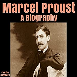 Marcel Proust: A Biography Audiobook