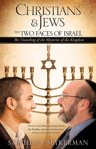 CHRISTIANS & JEWS - THE TWO FACES OF ISRAEL pdf epub