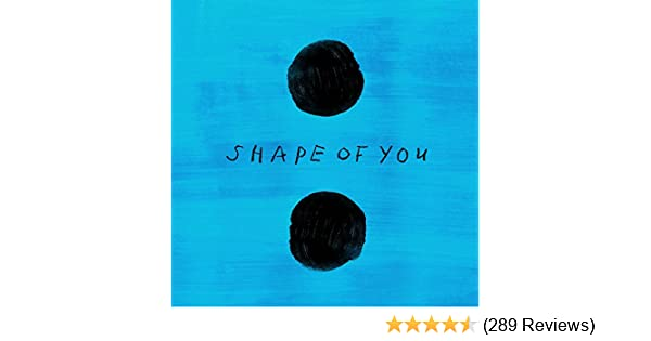 Shape of You by Ed Sheeran on Amazon Music - Amazon com