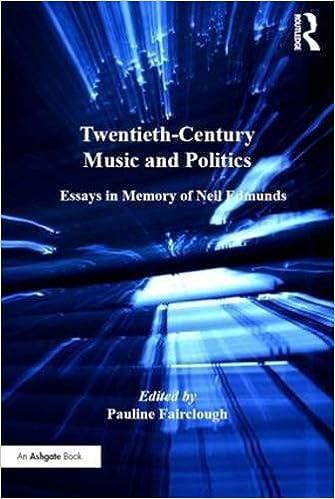 Twentieth-Century Music and Politics: Essays in Memory of