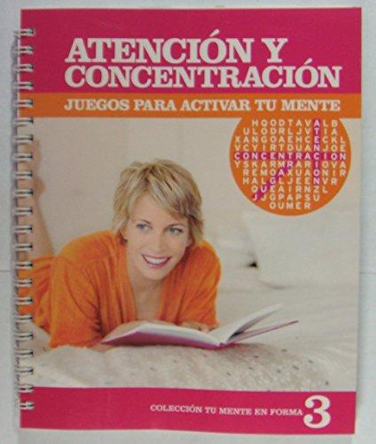 Atención Y Concentración , Juegos Para Activar Tu Mente , Colección Tu Mente en Forma 3