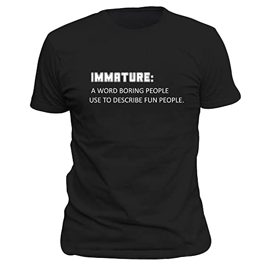 6048908e Amazon.com: OKnown Men's Immature A Word Boring People Use To Describe Fun  People Tee Shirt: Clothing