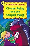 Clever Polly and the Stupid Wolf, Catherine Storr and Marjorie-Ann Watts, 014030312X