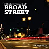 The Light and Life of Broad Street, Zane Cochran, 1477527885