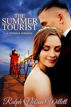 The Summer Tourist - A Christian Romance: (Contemporary Christian Fiction Romance) by [Willett, Ralph Nelson]