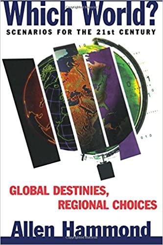 Which World?: Scenarios For The 21St Century