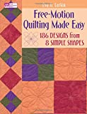Free-Motion Quilting Made Easy: 186 Designs from 8 Simple Shapes