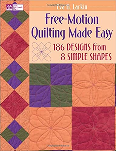 Free-motion Quilting Made Easy (That Patchwork Place): Amazon.co ... : quilting for beginners uk - Adamdwight.com