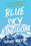 Blue Sky Kingdom: An Epic Family Journey to the
