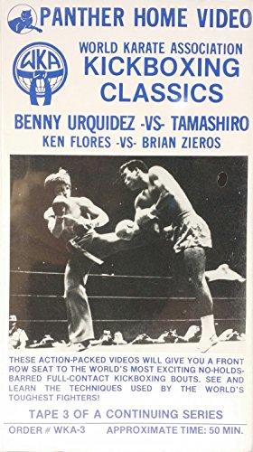 World Karate Association Kickboxing Classics Starring Benny Urquidez Vs Tamashiro Ken Flores Vs Brian Zieros [VHS]