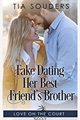 Fake Dating Her Best Friend's Brother: A Clean Basketball Romance (Love On the Court) Paperback