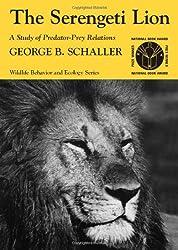 The Serengeti Lion: Study of Predator-Prey Relations (Wildlife Behaviour & Ecology)