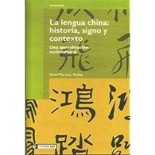 La lengua china: historia, signo y contexto (Manuales)