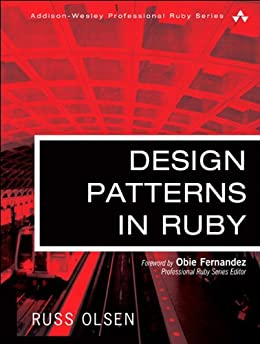 Design Patterns in Ruby (Adobe Reader) (Addison-Wesley Professional Ruby Series) por [Olsen, Russ]