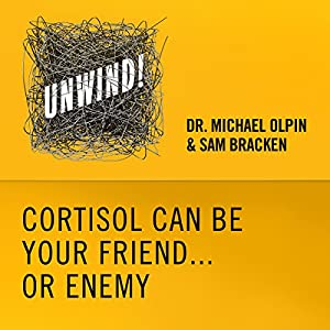 3: Cortisol Can Be Your Friend...Or Enemy Audiobook