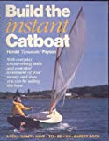 Build the Instant Catboat, Harold H. Payson, 0877422222