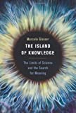 The Island of Knowledge, Marcelo Gleiser, 0465031714