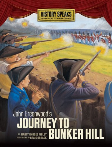 Read Online John Greenwood's Journey to Bunker Hill (History Speaks: Picture Books Plus Reader's Theater) PDF