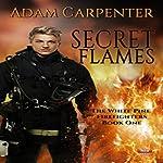 Secret Flames: White Pine, Book 1 | Adam Carpenter