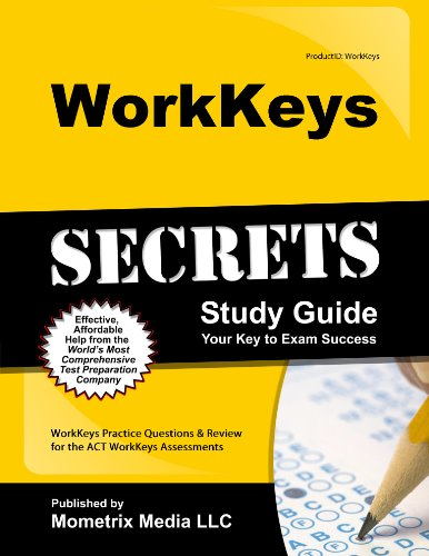 - WorkKeys Secrets Study Guide: WorkKeys Practice Questions & Review for the ACT's WorkKeys Assessments (Mometrix Secrets Study Guides)