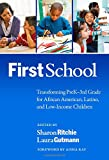 FirstSchool : Transforming PreK-3rd Grade for African American, Latino, and Low-Income Children, Sharon Ritchie, Laura Gutmann, 0807754811