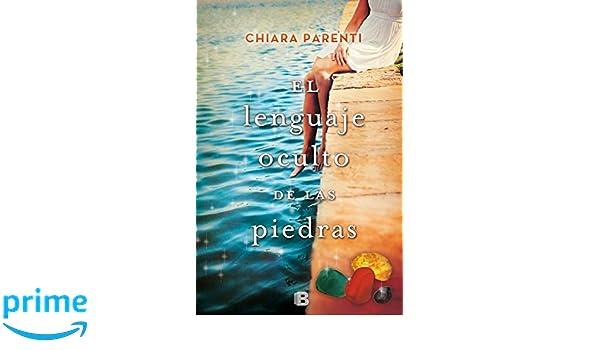 El lenguaje oculto de las piedras (GRANDES NOVELAS): Amazon.es: Chiara Parenti: Libros